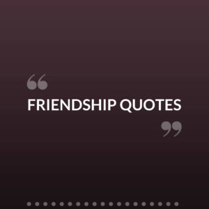 Best Friendship Quotes, Messages, Status, and Wallpapers.