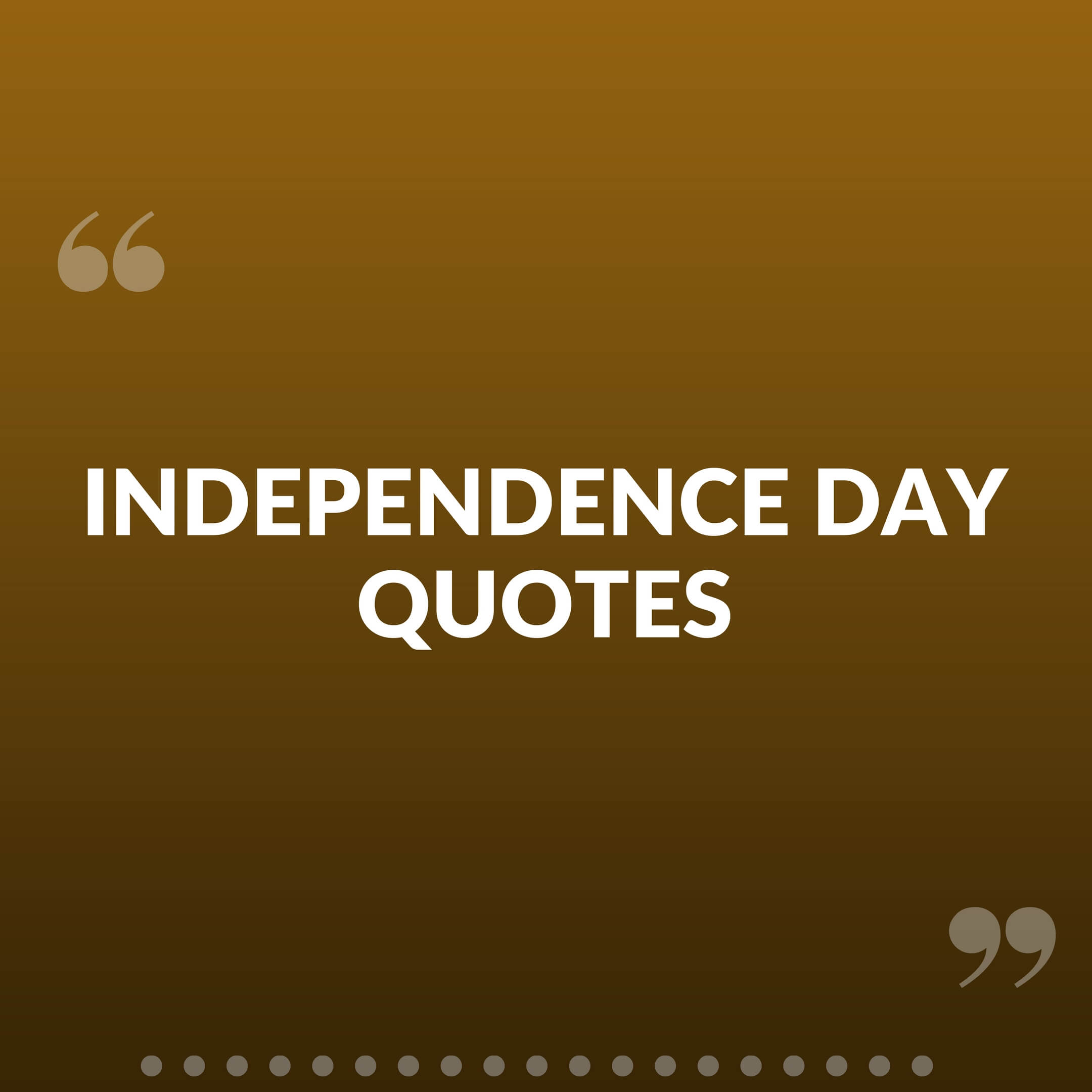 Independence Day Quotes, status and messages, picture quotes.