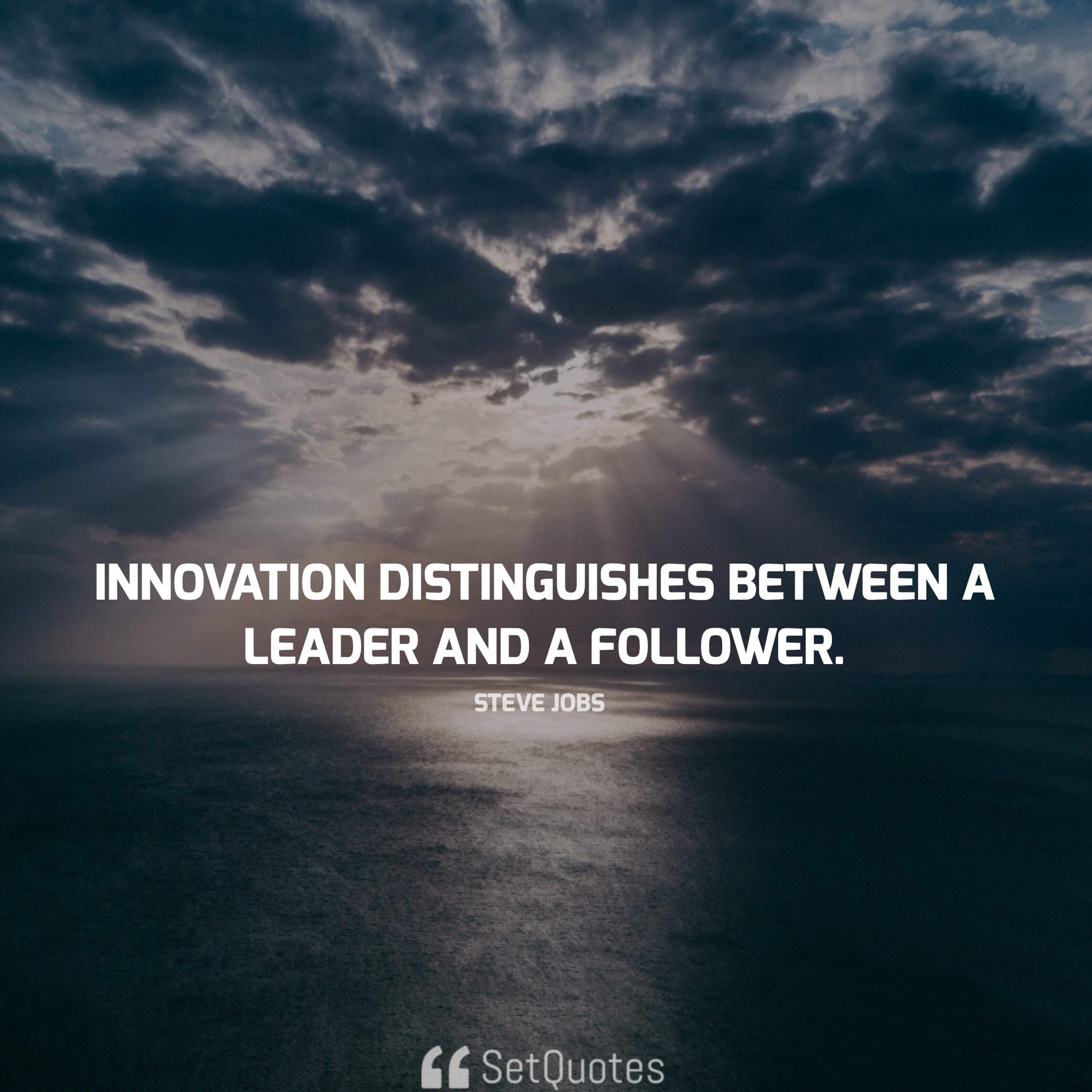 Innovation distinguishes between a leader and a follower. - steve jobs quotes