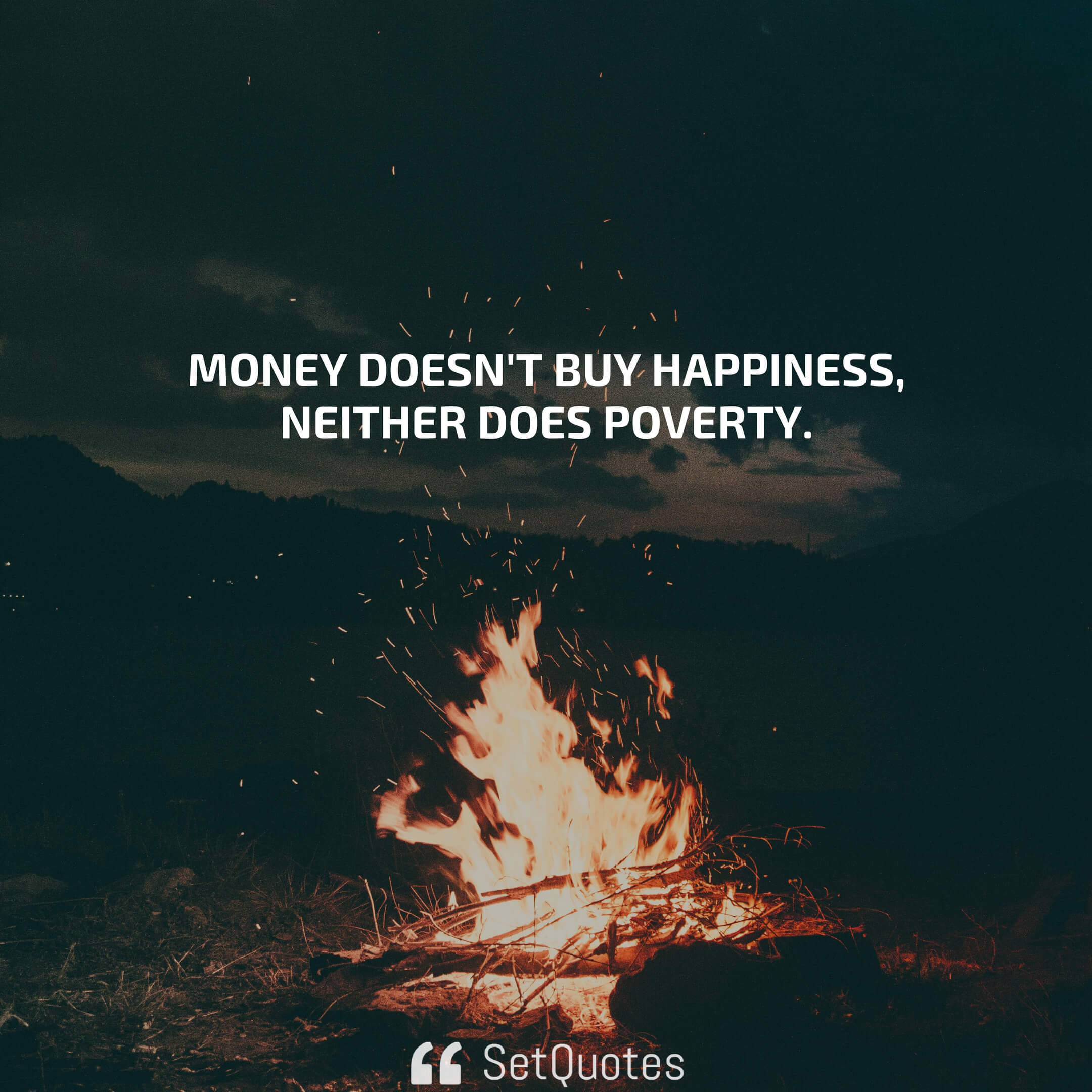 Money Doesnt Buy Happiness Neither Does Poverty Setquotes