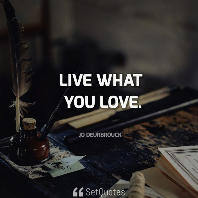 live what you love - jo deurbrouck