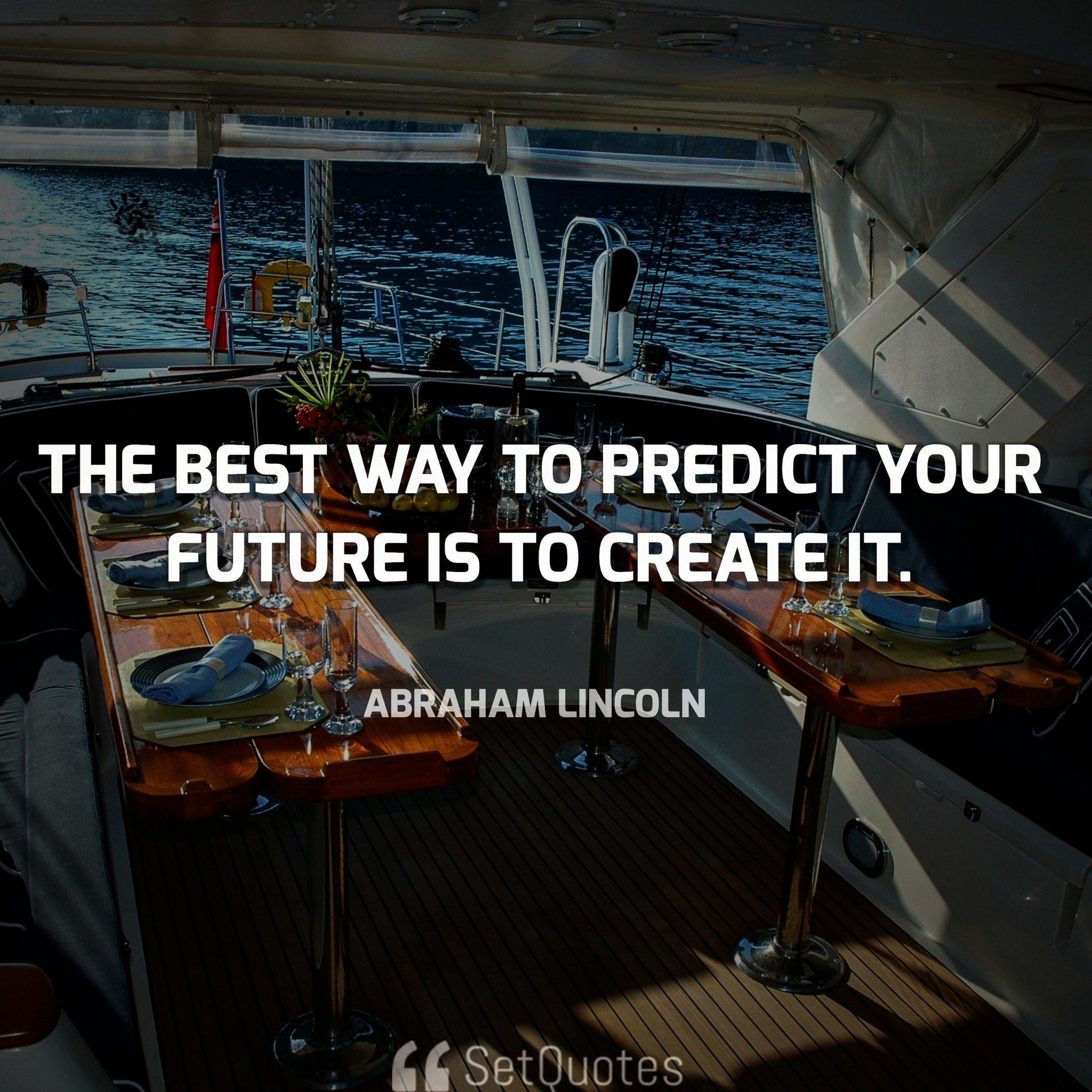 The Best Way To Predict Your Future Is To Create It Setquotes
